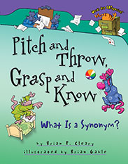 Pitch and Throw, Grasp and Know: What is a Synonym
