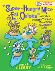 """Super-Hungry Mice Eat Onions"" and Other Painless Tricks for Memorizing Geography Facts: an Adventures in Memory™ Book"